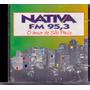 Cd Nativa Fm 95,3 - O Amor De São Paulo - Semi Novo***