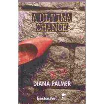 A Última Chance - Diana Palmer Bestseller