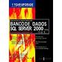 Projetando E Adminstrando Banco De Dados Sql Server