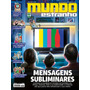 Revista Mundo Estranho 162 = Mensagens Subliminares Lacrada!