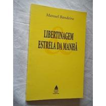 * Livro - Manuel Bandeira - Libertinagem Estrela Da Manhã