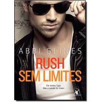 Rush Sem Limites: Ele Tentou Fugir. Mas A Paixão Foi Maior