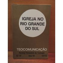Livro Igreja No Rio Grande Do Sul Teocomunicação Teologia
