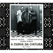Dvd A Curva Da Cintura Arnaldo Antunes E Edgard Scandurra