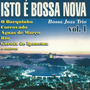 Bossa Jazz Trio - Isto É Bossa Nova Vol. 1