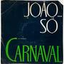 Compacto Joao So - Carnaval - Frescurinha -  Js 1982 - N 1 Original