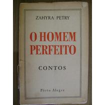 Livro O Homem Perfeito - Zahyra Petry - 1957