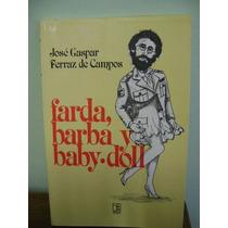 Livro Farda Barba Y Baby Doll - José Gaspar Ferraz De Campos