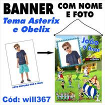 Asterix E Obelix Confecção De Banner Fotográfico Will367