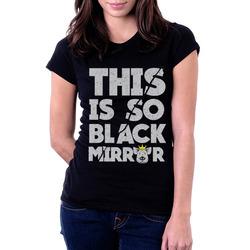 Camiseta Blusa Feminina Black Mirror