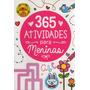 Livro 365 Atividades Para Meninas Ed. 1