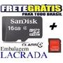 Baixou! Cartão Memória Micro Sd 16gb Original Frete Grátis