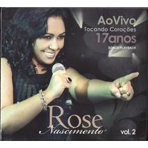 Cd Rose Nascimento - 17 Anos Tocando Corações - Vol 2 C/ Pb