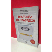 Livro Desta Vez Eu Emagreço - Claudir Franciatto - F Grátis