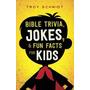 produto Livro Bible Trivia, Jokes, And Fun Facts For Kids Troy Schm