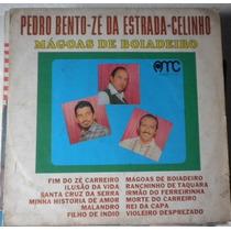 Lp Pedro Bento, Zé Da Estrada E Celinho - Mágoa De Boiadeiro