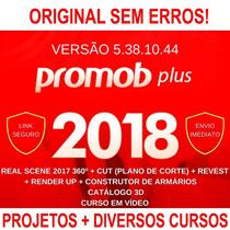 Promob Plus 2018 + 13 Mil Projetos + Cursos + Corte Certo