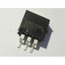 Ame1085acdt3 - Circuito Integrado Regulador De Voltagem 3a