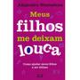 Livro Meus Filhos Me Deixam Louca Editora Vergara & Riba