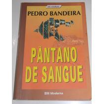 Pântano De Sangue- Os Karas - Pedro Bandeira