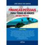 Finanças Pessoais Para Todas As Idades - Um Guia Prático