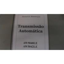 Manual Câmbio Automático Vectra / Corsa / Gm (aw5040le)