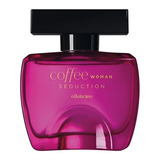 Coffee Woman Seduction Feminino Oboticario Promoção !!!