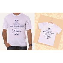 Kit Camisetas Tal Pai, Tal Filho Meu Primeiro Dia Dos Pais