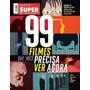 Revista Dossiê Superinteressante 67-a = 99 Filmes Lacrada!