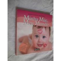 * Livro - Minha Mãe Meu Mundo - Infanto-juvenil