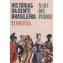 Historias Da Gente Brasileira - Vol. 1 - Colonia