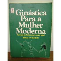 Livro Ginástica Para A Mulher Moderna Nair Fischer