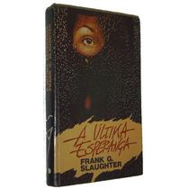 A Ultima Esperança Frank G. Slaughter Livro
