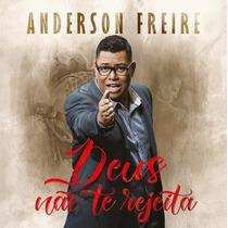 Cd Anderson Freire Deus Não Te Rejeita (cantado)