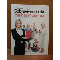 Livro Manual Sobrevivência Mulher Moderna Margarida Valenzi