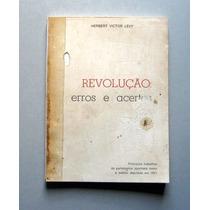 Revolução: Erros E Acertos - Herbert Victor Levy Autografado