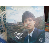 Lp.hugo Cesar-deus Precisa Te Encontrar 1988.