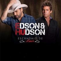 Cd Edson & Hudson - Escândalo De Amor (novo!)