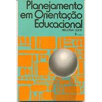 Planejamrnto Em Orientacao Educacional - Heloisa Luck