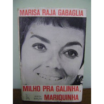 Livro Milho Pra Galinha Mariquinha - Marisa Raja Gabaglia