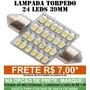 Lampada Torpedo 24 Leds Luz Teto Placa Smd Super Branca 39mm