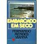 *** Livro: Embarcado Em Seco -- Fernando Mendes Vianna