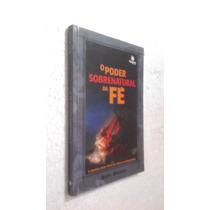 Livro O Poder Sobrenatural Da Fé - Bispo Macedo