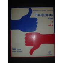 Livro - Planejamento Sim E Não - Francisco Whitaker Ferreira