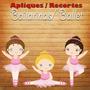 Aplique / Recortes - Bailarina / Ballet