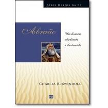 Série Heróis Da Fé Abraão Livro Um Homem Obediente Destemido