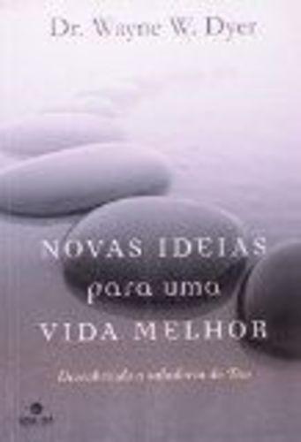 Livro Novas Ideias Para Uma Vida Melhor Dr. Wayne Dyer
