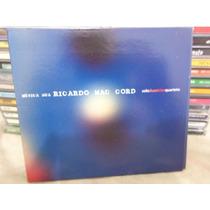 Cd Ricardo Mac Cord Música Nua Solo Duos Trios Quartetos