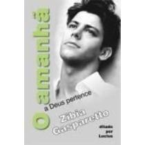 Livro O Amanhã A Deus Pertence - 14° Ed Zibia Gasparetto