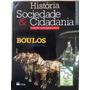 História Sociedade E Cidadania 6ºano - Alfredo Boulos Júnior